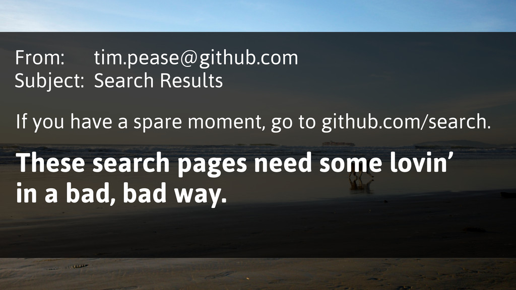 From: tim.pease@github.com Subject: Search Resu...