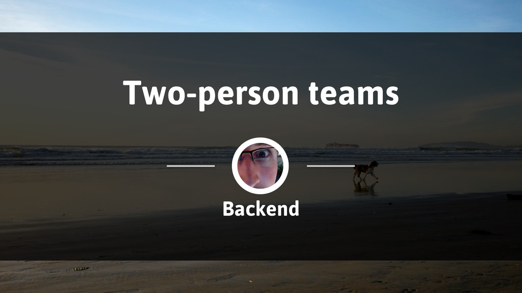 Backend Two-person teams