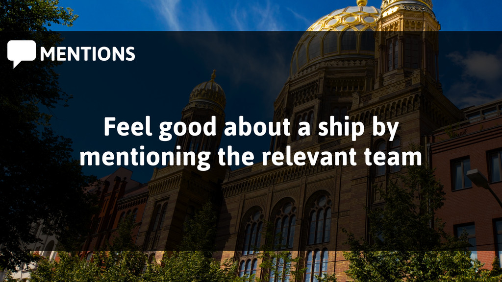 MENTIONS Feel good about a ship by mentioning ...