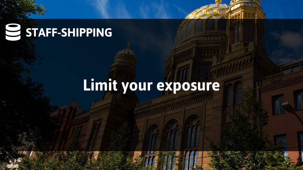 STAFF-SHIPPING Limit your exposure