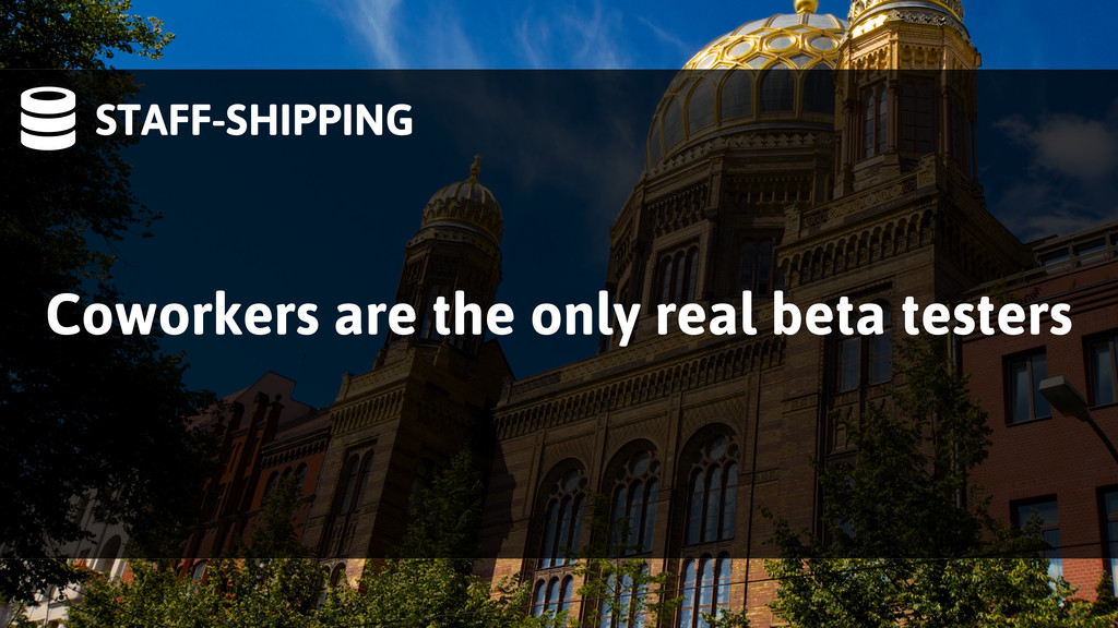 STAFF-SHIPPING Coworkers are the only real bet...