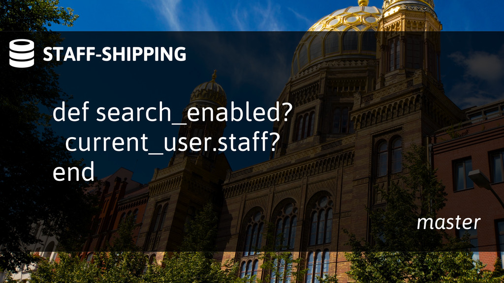 STAFF-SHIPPING def search_enabled? current_use...