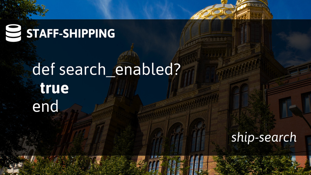 STAFF-SHIPPING def search_enabled? true end sh...