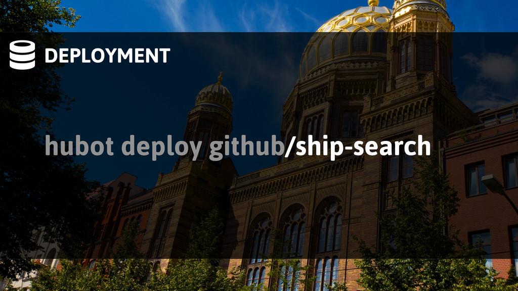 DEPLOYMENT hubot deploy github/ship-search