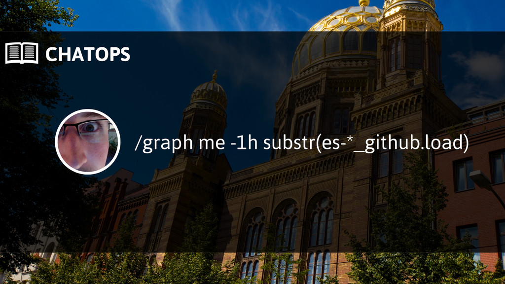  CHATOPS /graph me -1h substr(es-*_github.load)