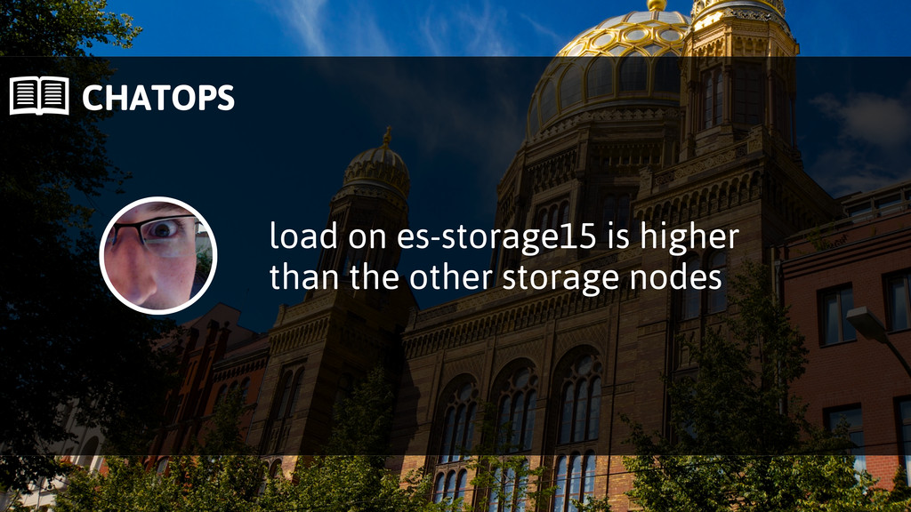  CHATOPS load on es-storage15 is higher than t...