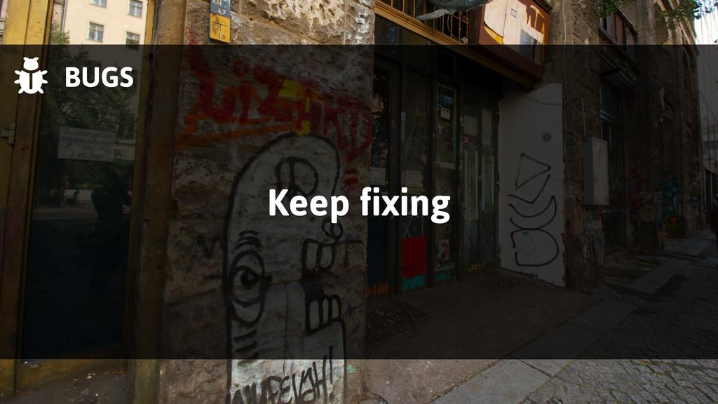  BUGS Keep fixing