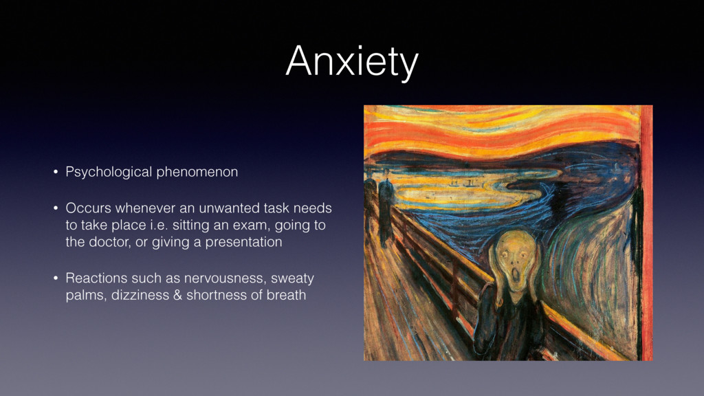 Anxiety • Psychological phenomenon • Occurs whe...