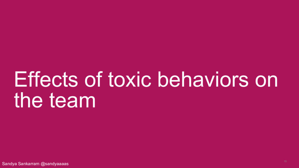 15 Effects of toxic behaviors on the team Sandy...