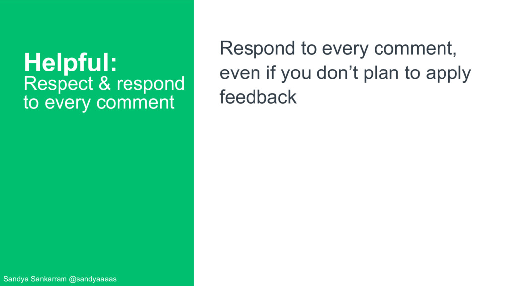 Helpful: Respect & respond to every comment Res...