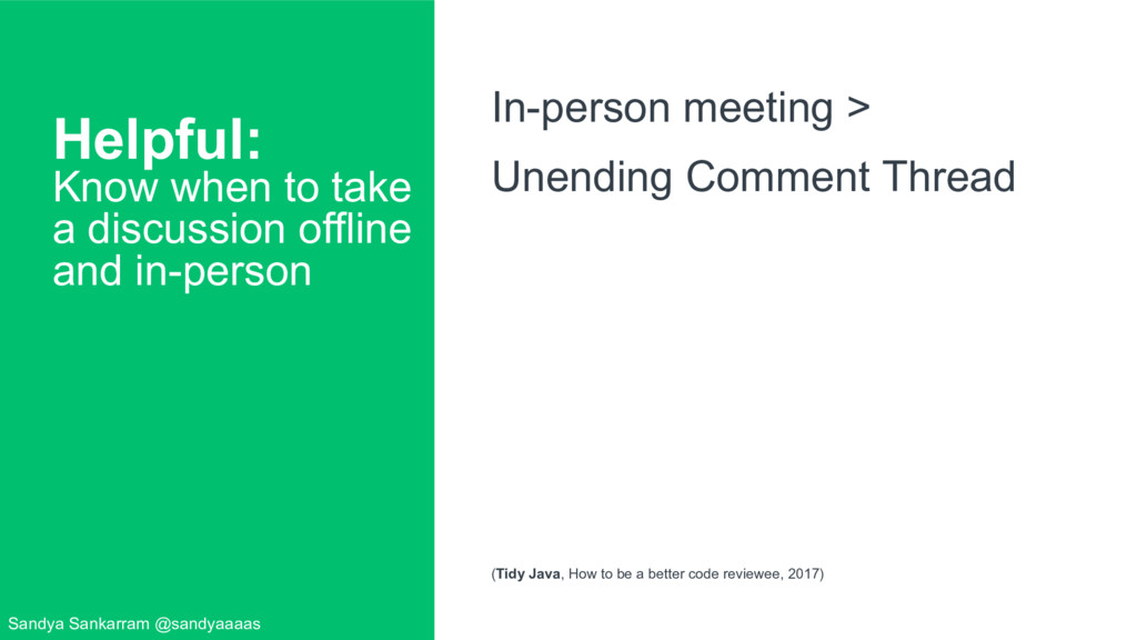 Helpful: Know when to take a discussion offline...