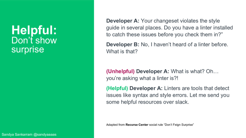 Helpful: Don't show surprise Developer A: Your ...