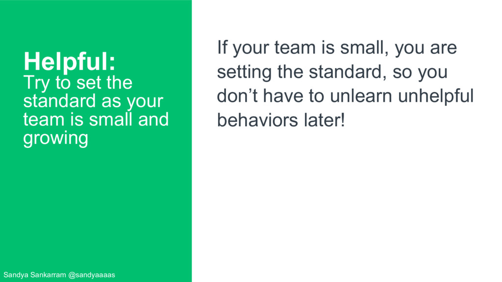 Helpful: Try to set the standard as your team i...