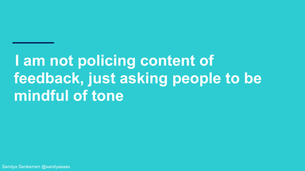 I am not policing content of feedback, just ask...