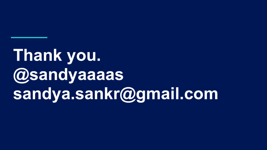 Thank you. @sandyaaaas sandya.sankr@gmail.com