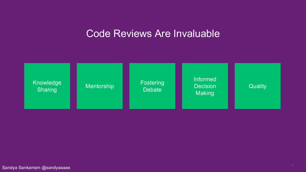 4 Code Reviews Are Invaluable Knowledge Sharing...