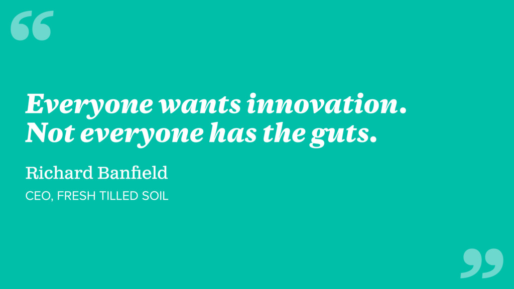 Everyone wants innovation. Not everyone has the...