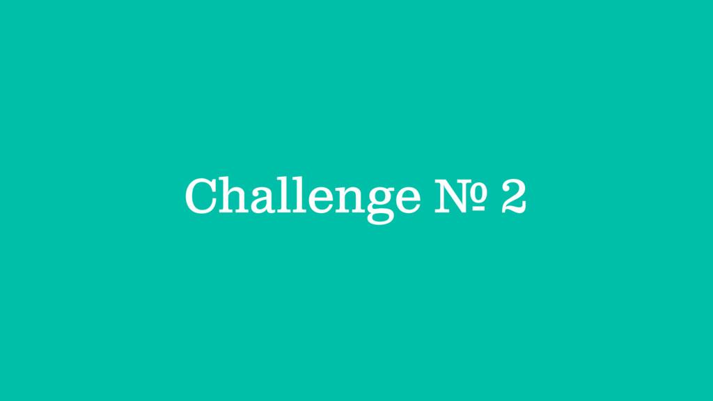 Challenge # 2