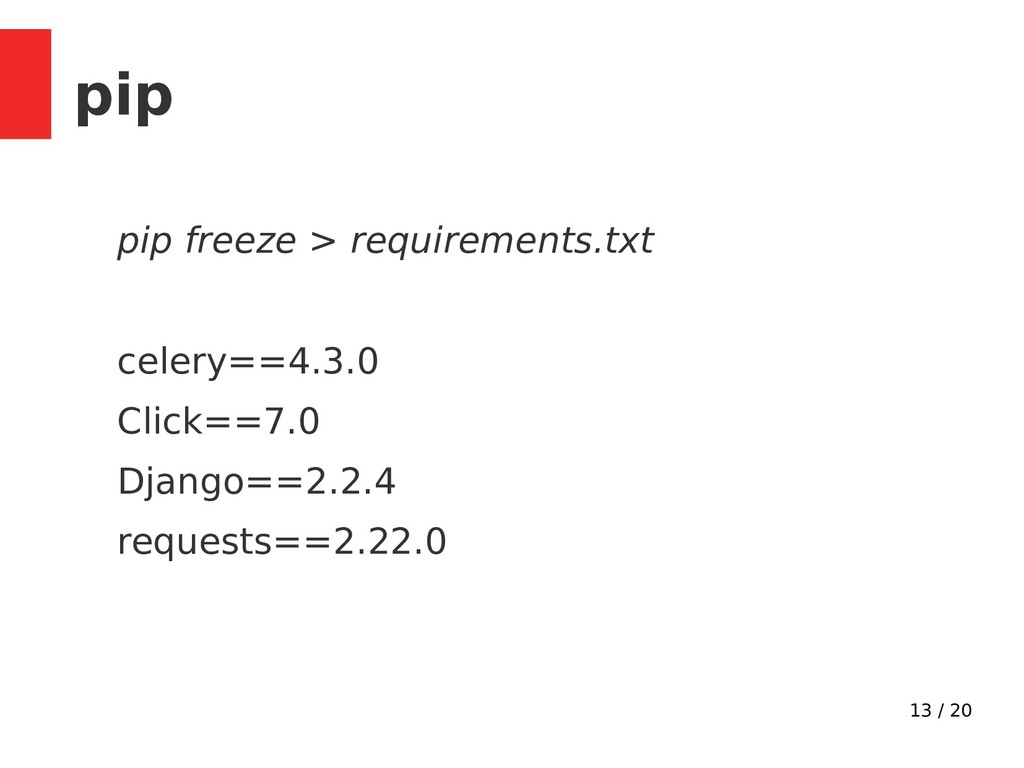 13 / 20 pip pip freeze > requirements.txt celer...