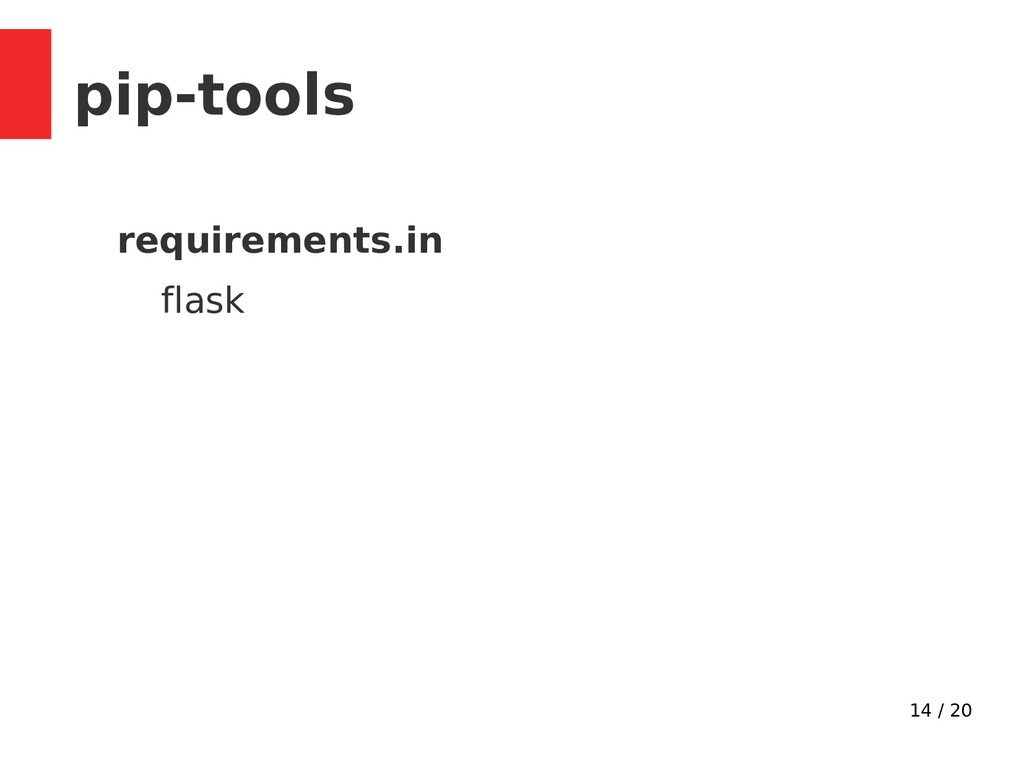 14 / 20 pip-tools requirements.in flask