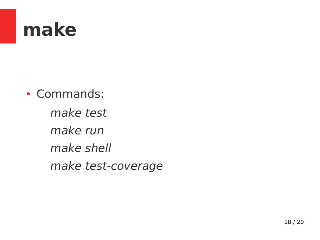 18 / 20 make ● Commands: make test make run mak...