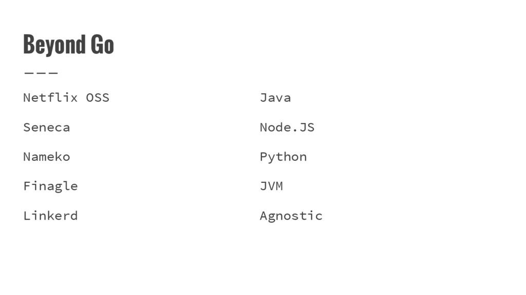 Beyond Go Netflix OSS Java Seneca Node.JS Namek...