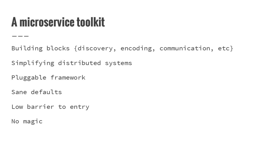 A microservice toolkit Building blocks {discove...