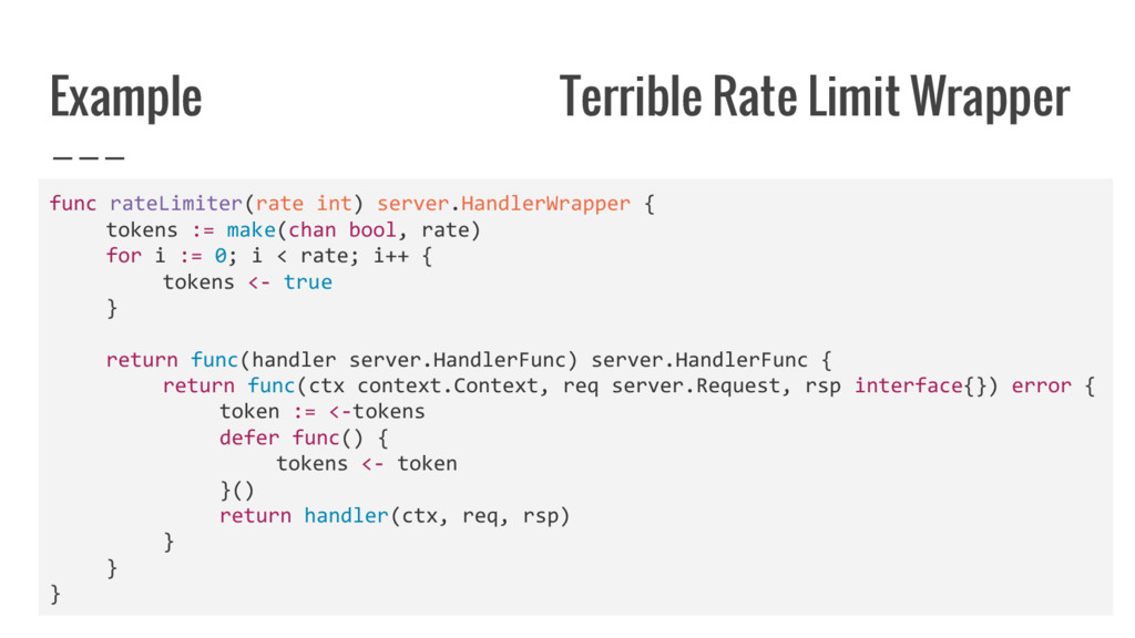 Example Terrible Rate Limit Wrapper func rateLi...