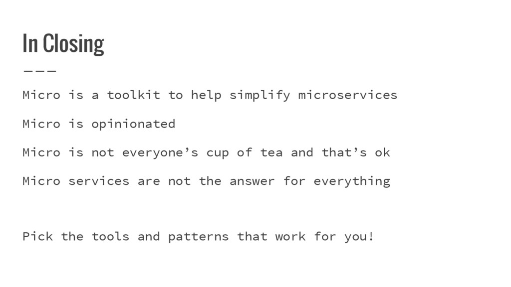 In Closing Micro is a toolkit to help simplify ...