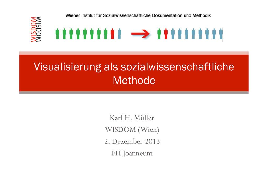 Karl H. Müller WISDOM (Wien) 2. Dezember 2013 F...