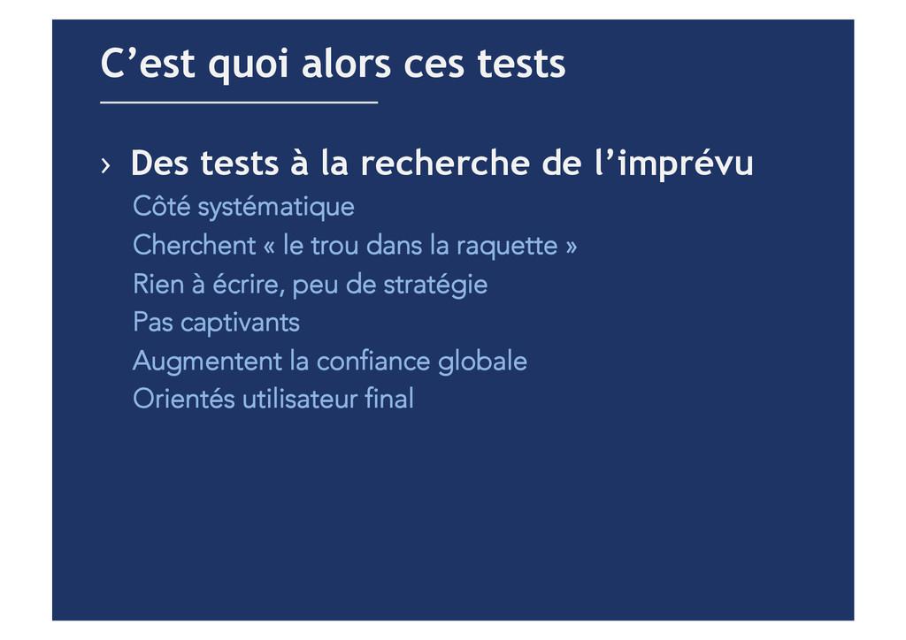 › Des tests à la recherche de l'imprévu Côté s...