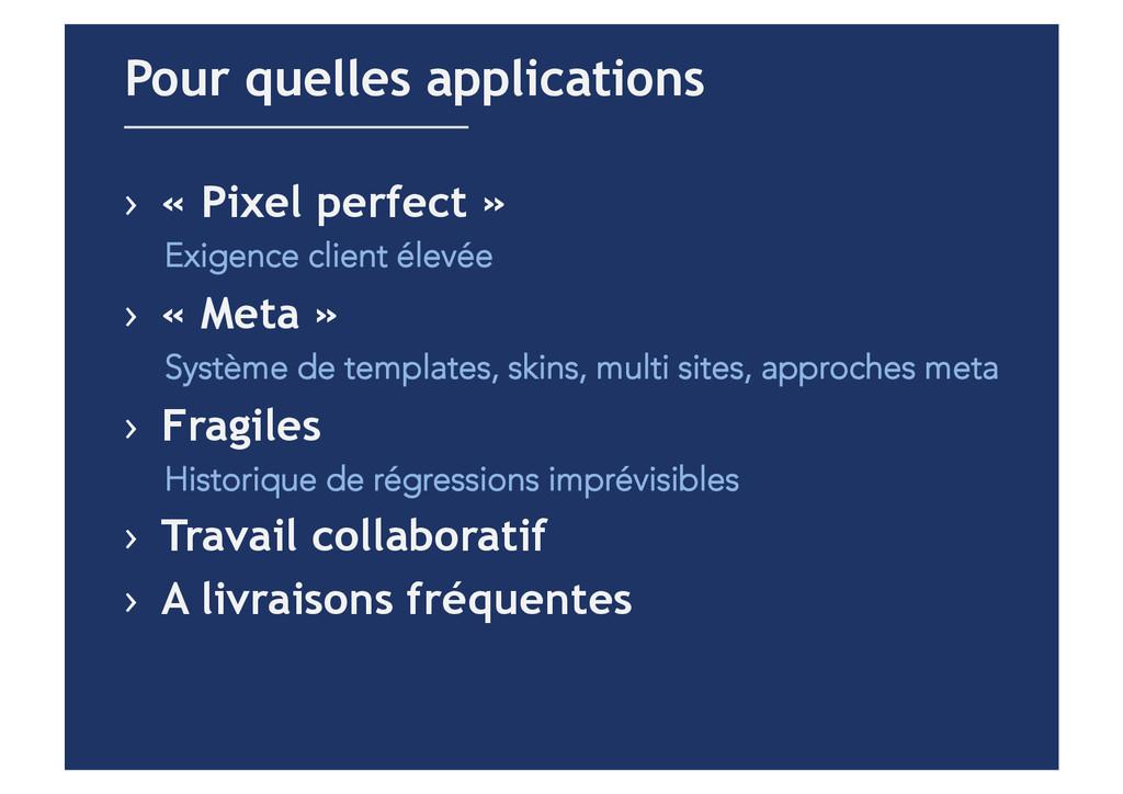 › « Pixel perfect » Exigence client élevée › ...