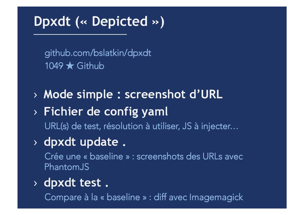 github.com/bslatkin/dpxdt 1049 ★ Github › Mode...