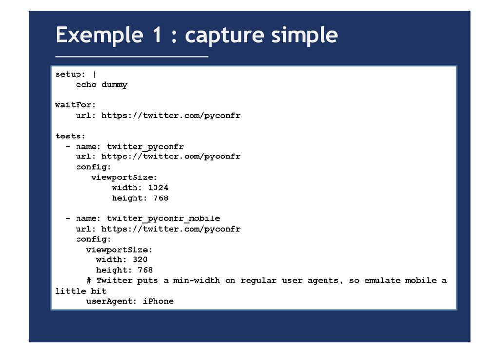 Exemple 1 : capture simple setup: | echo dummy ...