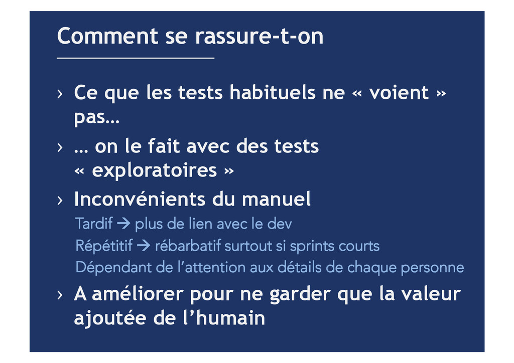 › Ce que les tests habituels ne « voient » pas...