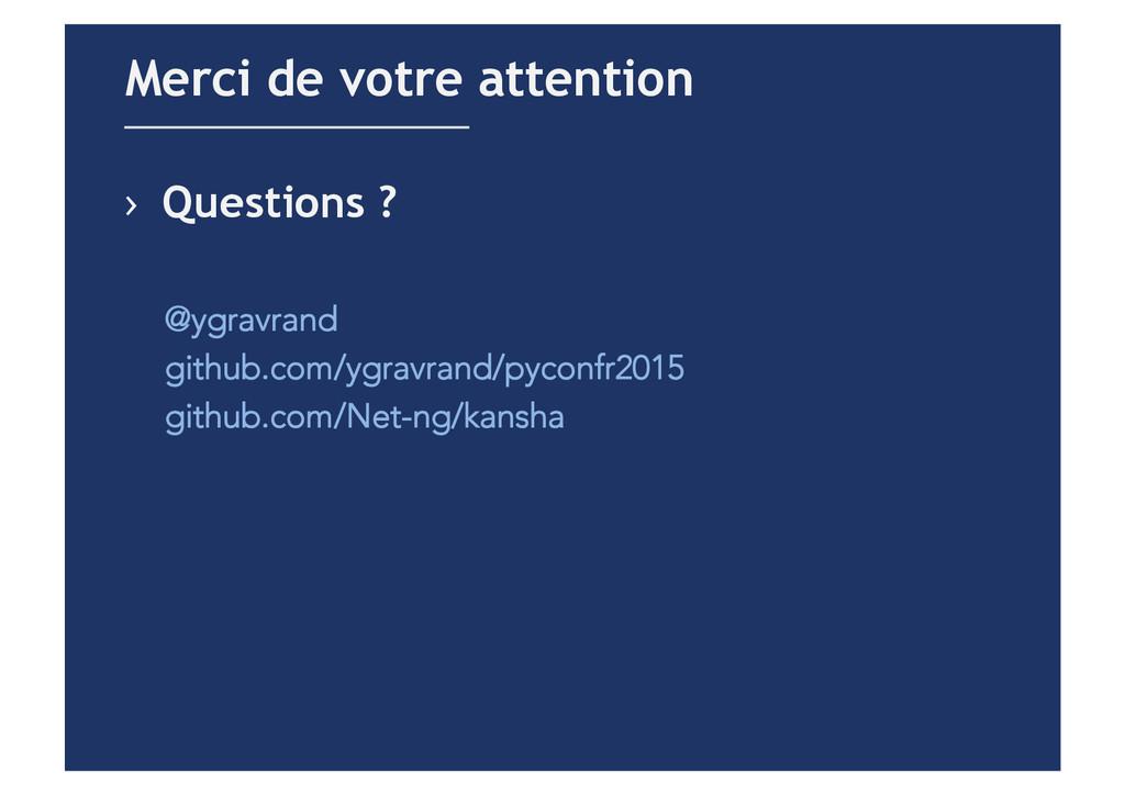 › Questions ? @ygravrand github.com/ygravrand/...
