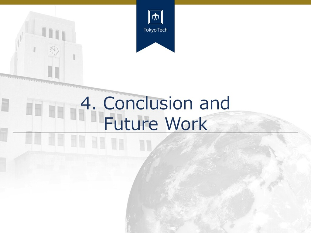 18 Tokyo Tech 4. Conclusion and Future Work