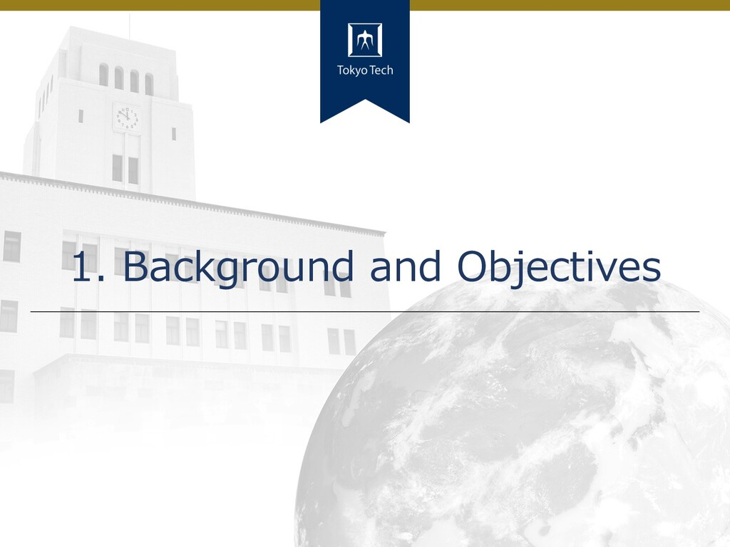 3 Tokyo Tech 1. Background and Objectives
