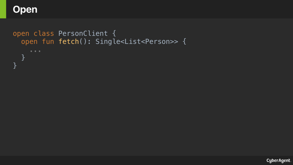 open class PersonClient { open fun fetch(): Sin...