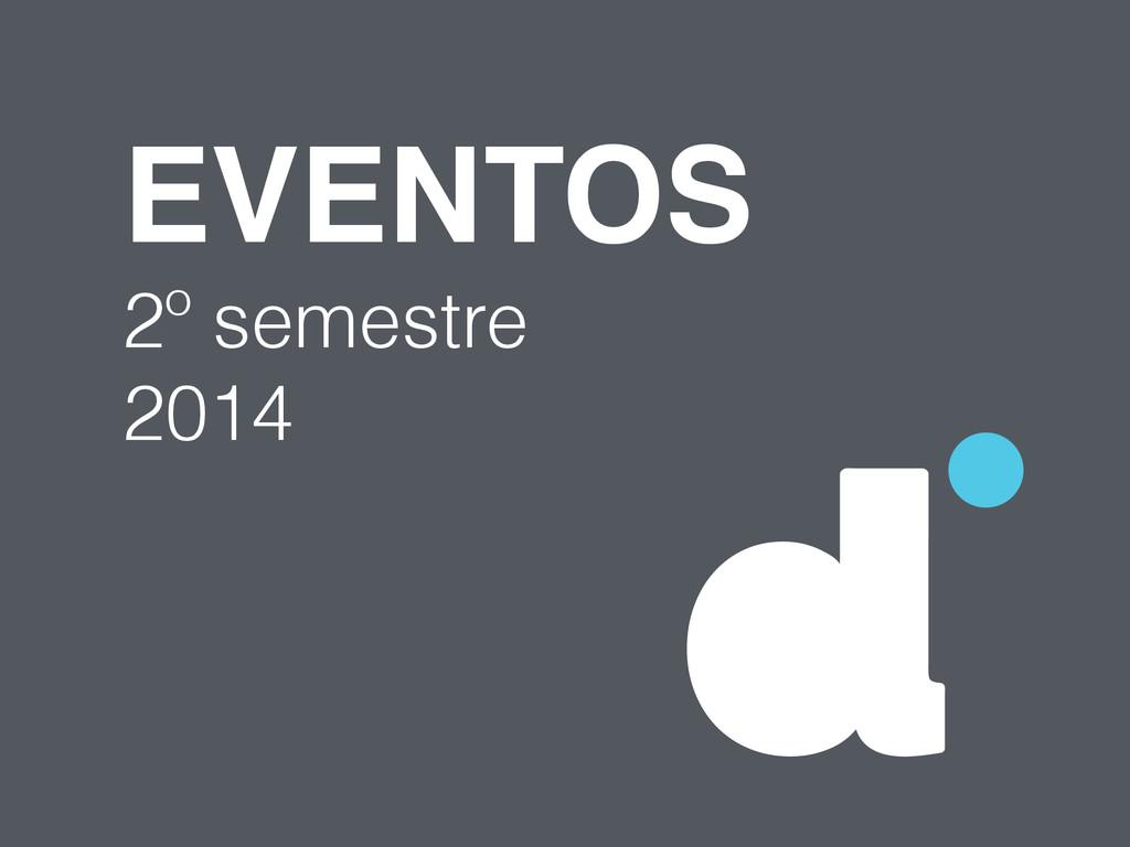 EVENTOS 2º semestre 2014