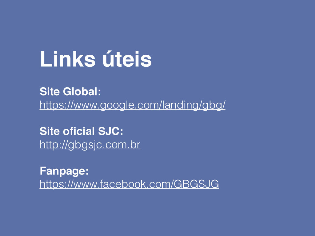 Links úteis! ! Site Global:! https://www.google...