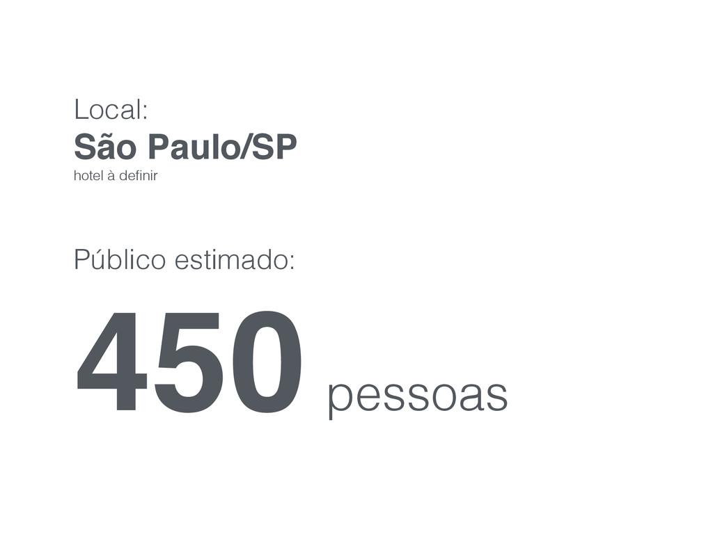 Local: São Paulo/SP! hotel à definir ! Público e...