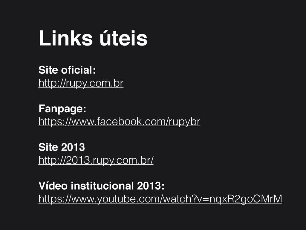 Links úteis! ! Site oficial:! http://rupy.com.br...