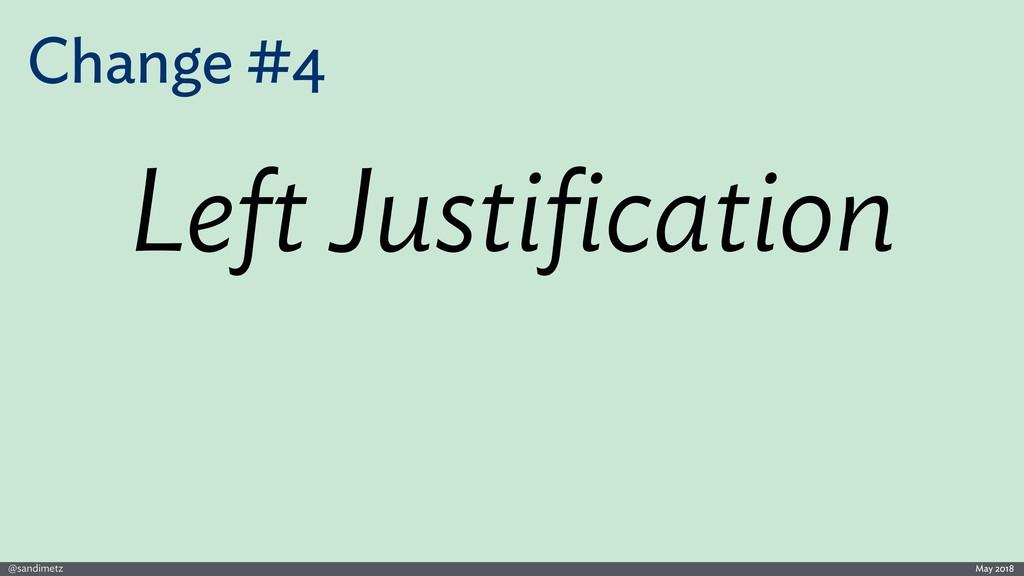 @sandimetz May 2018 Change #4 Left Justification