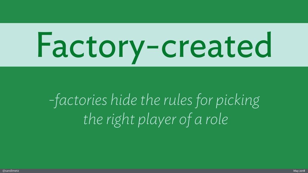 @sandimetz May 2018 Factory-created -factories ...