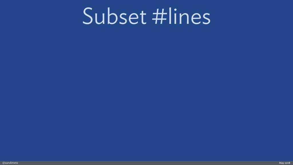 @sandimetz May 2018 Subset #lines