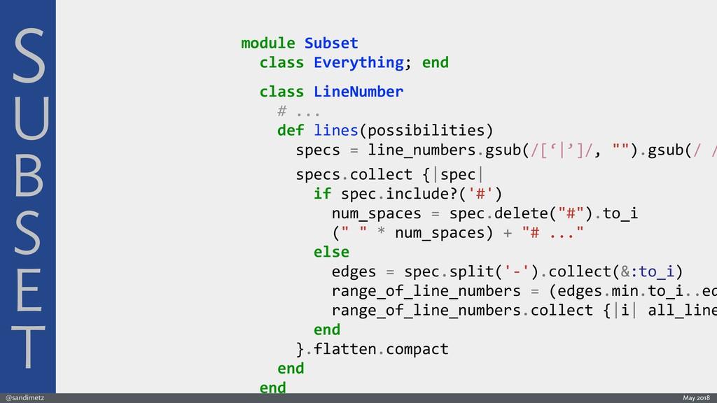@sandimetz May 2018 module Subset class Everyth...