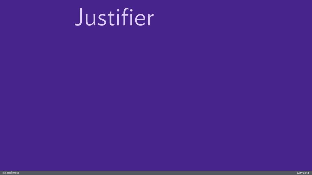@sandimetz May 2018 Justifier