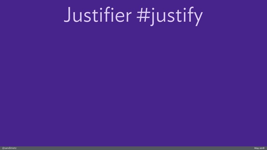 @sandimetz May 2018 Justifier #justify