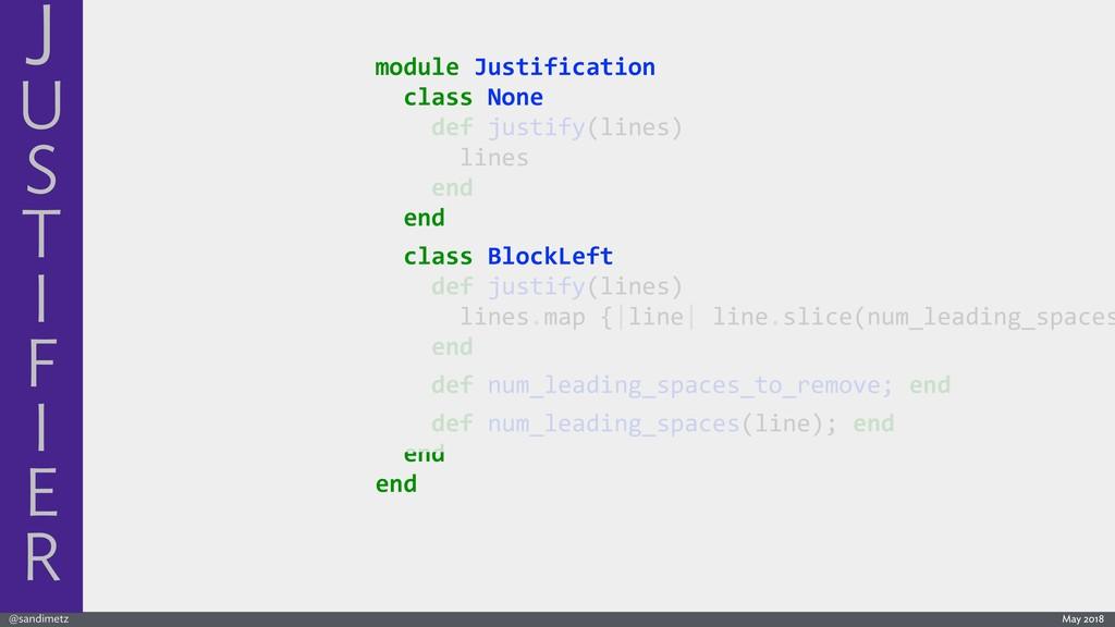 @sandimetz May 2018 module Justification class ...